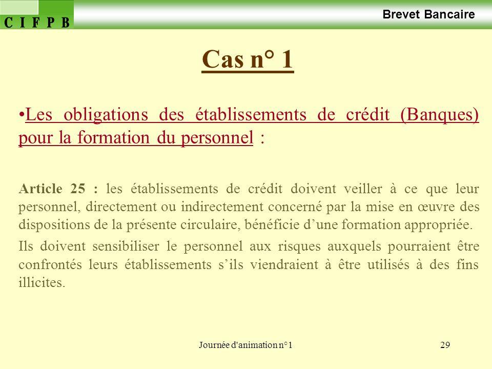 Brevet Bancaire Cas n° 1. Les obligations des établissements de crédit (Banques) pour la formation du personnel :