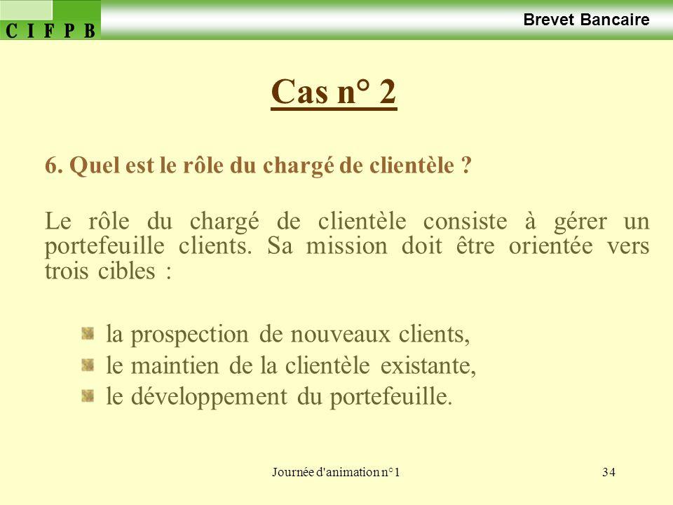 Brevet Bancaire Cas n° 2. 6. Quel est le rôle du chargé de clientèle