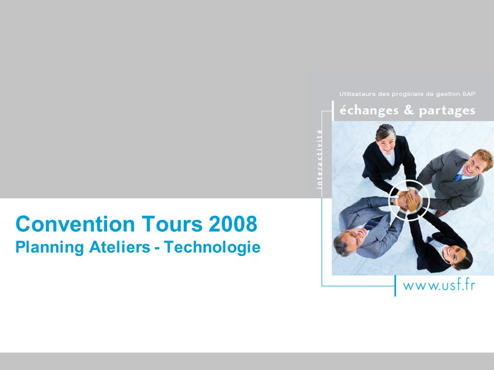 Convention Tours 2008 Planning Ateliers - Technologie