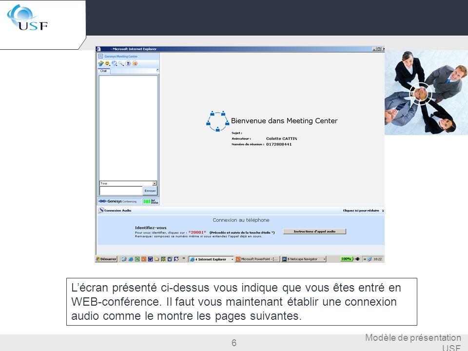 L'écran présenté ci-dessus vous indique que vous êtes entré en WEB-conférence. Il faut vous maintenant établir une connexion audio comme le montre les pages suivantes.