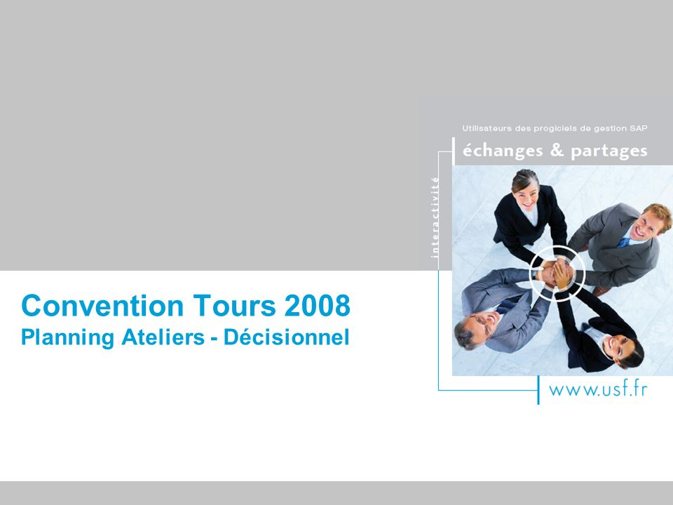 Convention Tours 2008 Planning Ateliers - Décisionnel