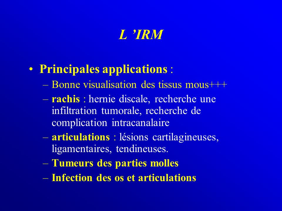 L 'IRM Principales applications :