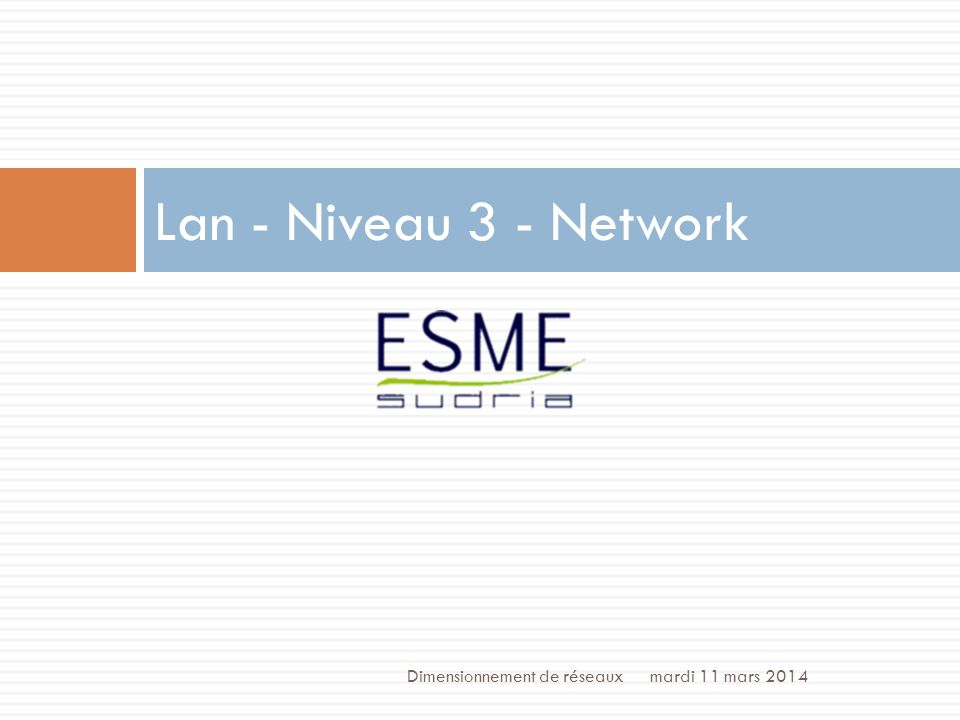 Lan - Niveau 3 - Network Dimensionnement de réseaux lundi 27 mars 2017