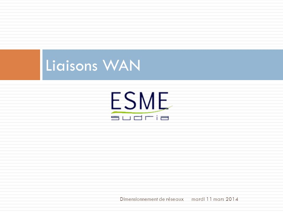 Liaisons WAN Dimensionnement de réseaux lundi 27 mars 2017