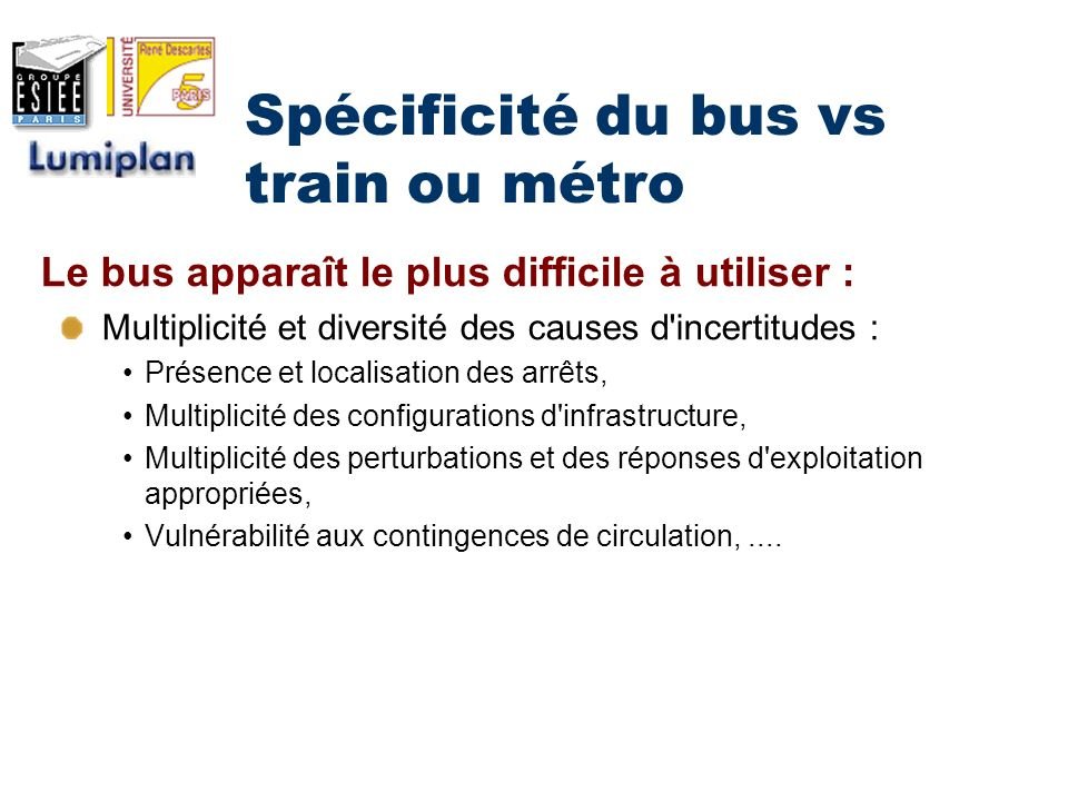 Spécificité du bus vs train ou métro