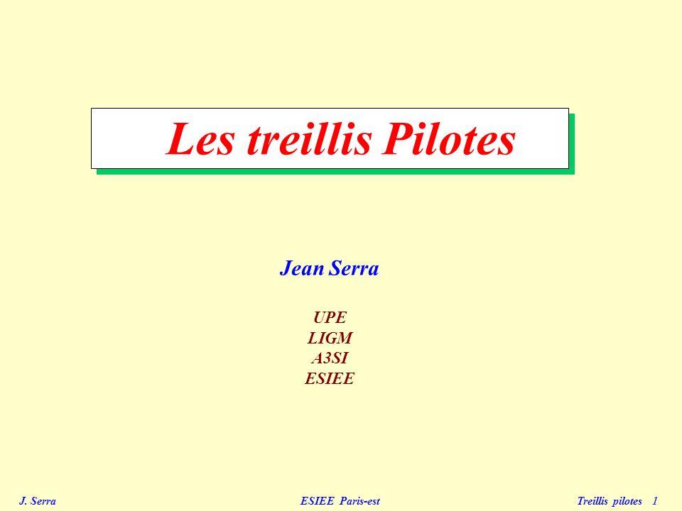 Les treillis Pilotes Jean Serra UPE LIGM A3SI ESIEE