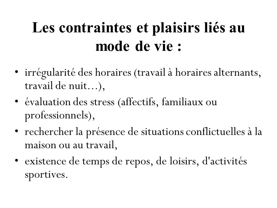Les contraintes et plaisirs liés au mode de vie :