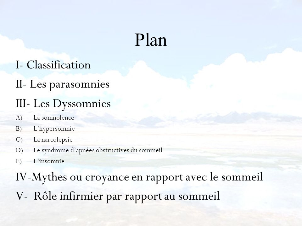 Plan I- Classification II- Les parasomnies III- Les Dyssomnies