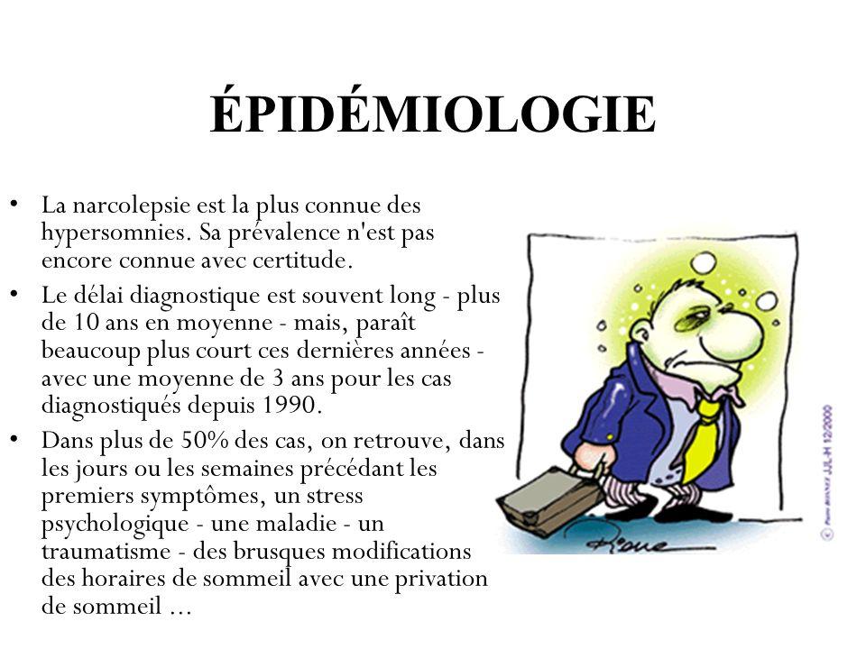 ÉPIDÉMIOLOGIE La narcolepsie est la plus connue des hypersomnies. Sa prévalence n est pas encore connue avec certitude.