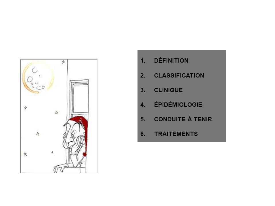 DÉFINITION CLASSIFICATION CLINIQUE ÉPIDÉMIOLOGIE CONDUITE À TENIR TRAITEMENTS