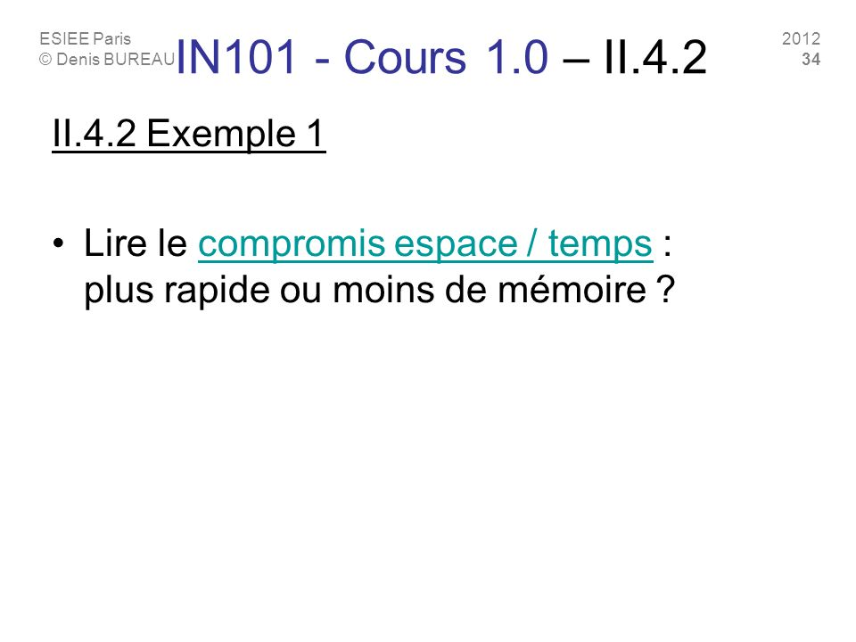 IN101 - Cours 1.0 – II.4.2 II.4.2 Exemple 1