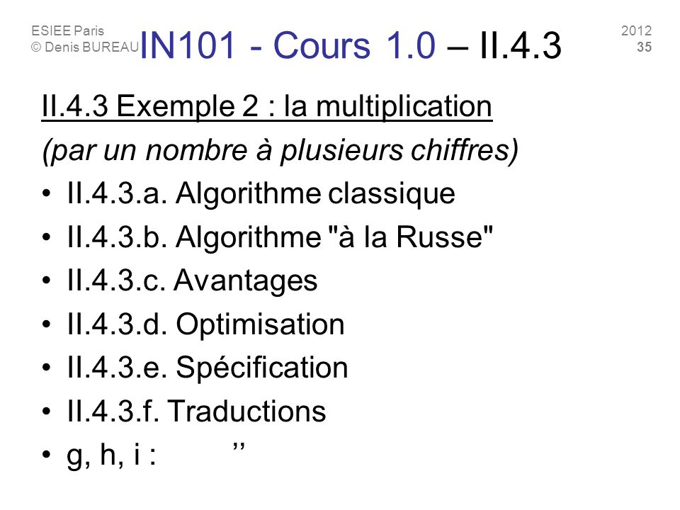 IN101 - Cours 1.0 – II.4.3 II.4.3 Exemple 2 : la multiplication