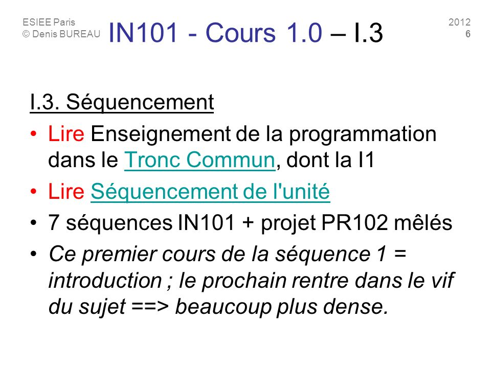 IN101 - Cours 1.0 – I.3 I.3. Séquencement