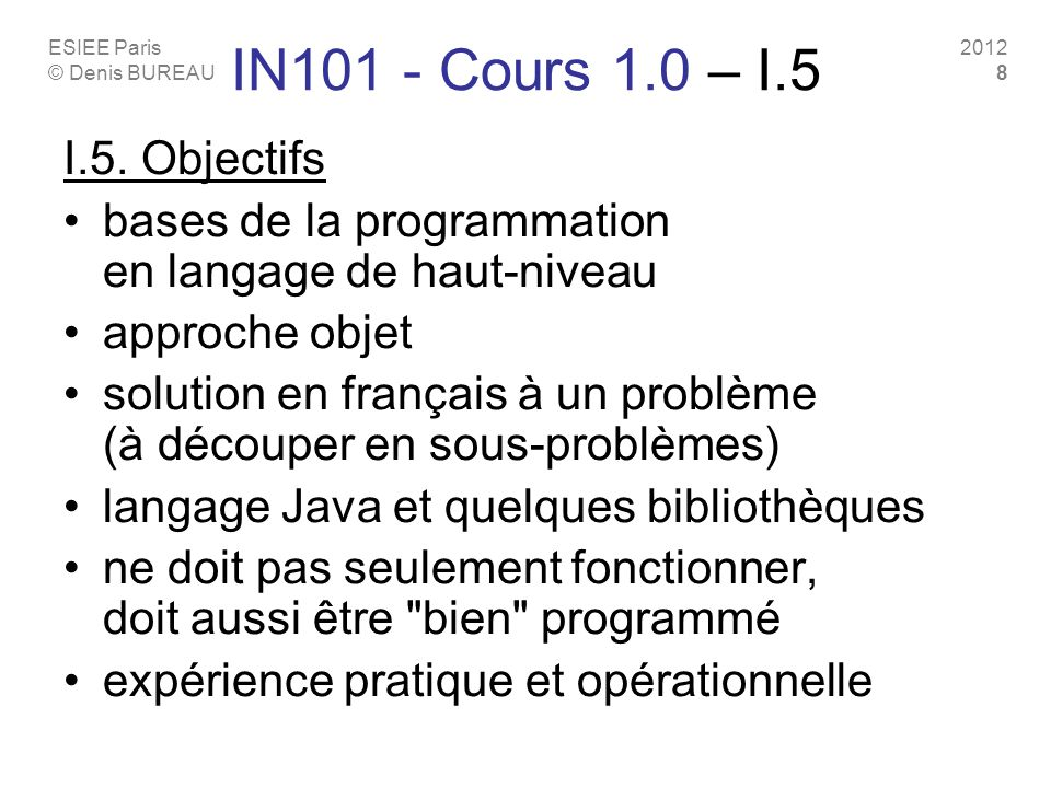IN101 - Cours 1.0 – I.5 I.5. Objectifs