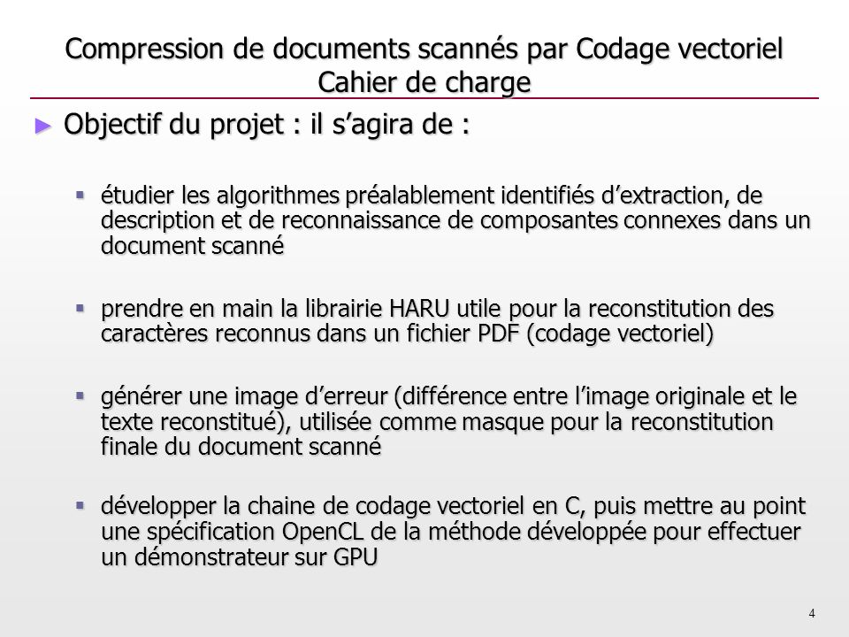 Compression de documents scannés par Codage vectoriel Cahier de charge