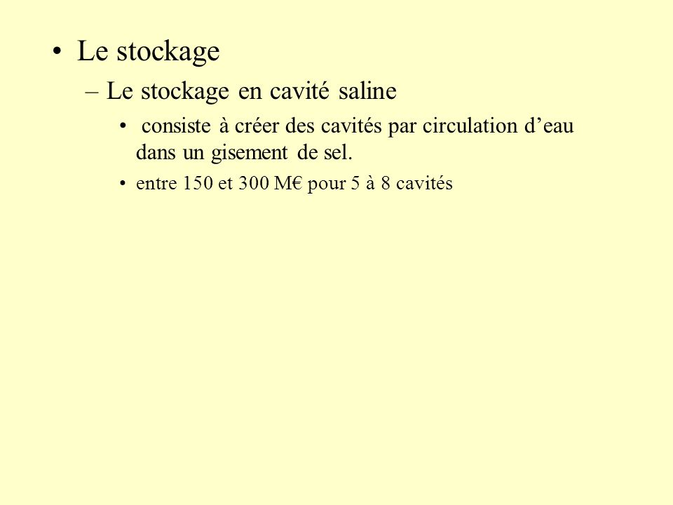 Le stockage Le stockage en cavité saline