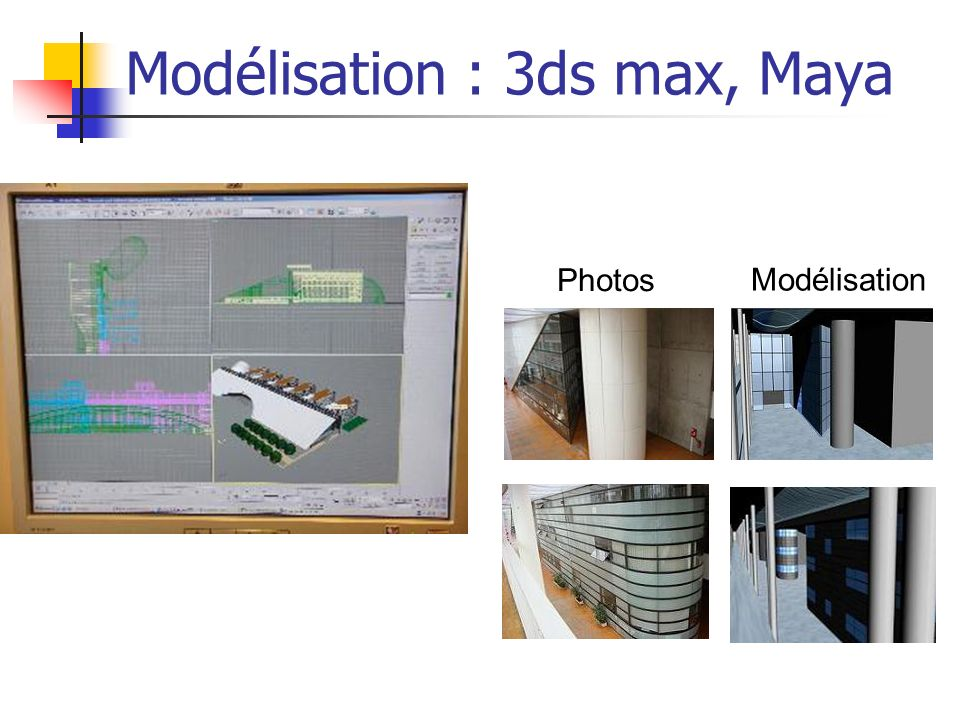 Modélisation : 3ds max, Maya