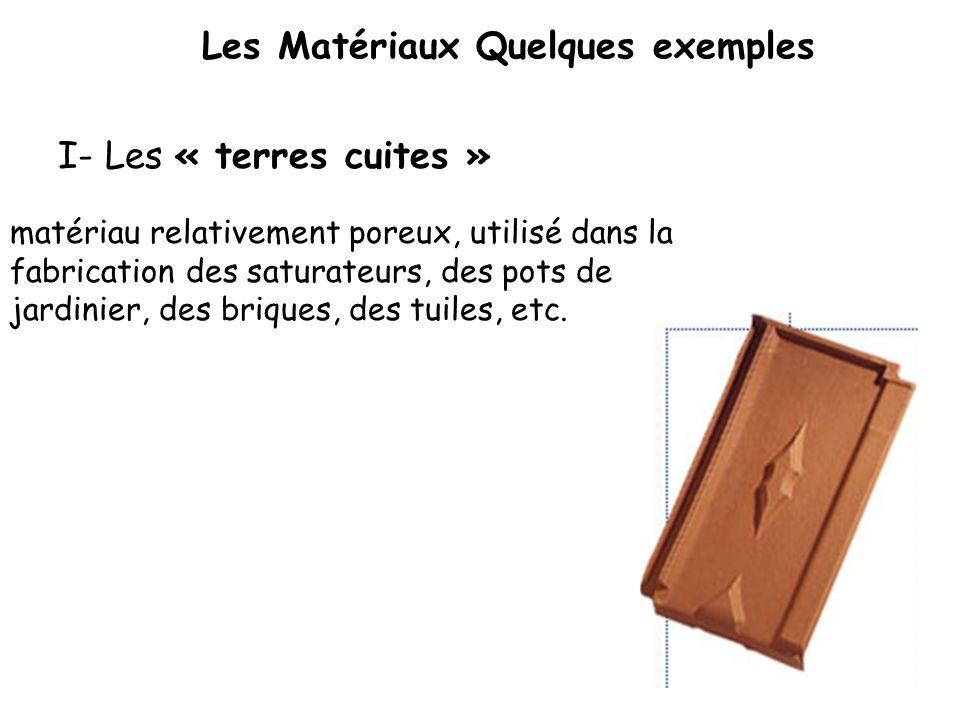 Les Matériaux Quelques exemples