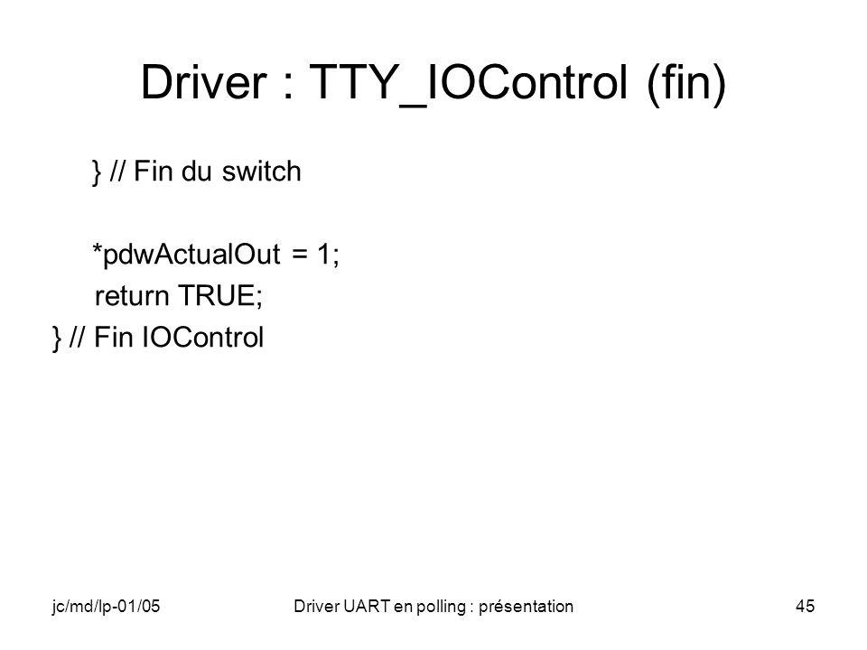 Driver : TTY_IOControl (fin)