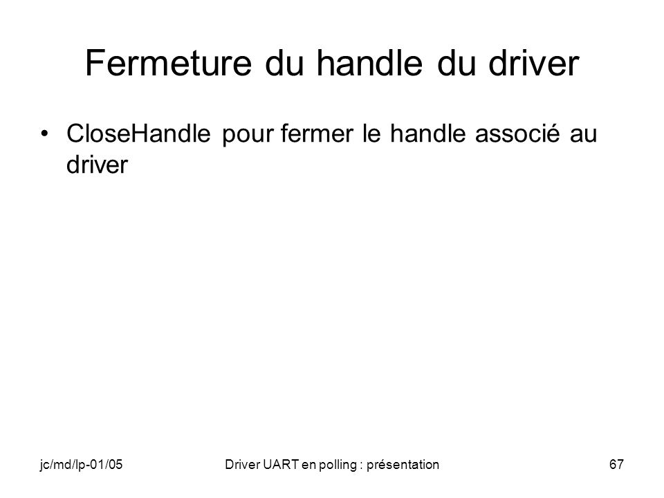 Fermeture du handle du driver