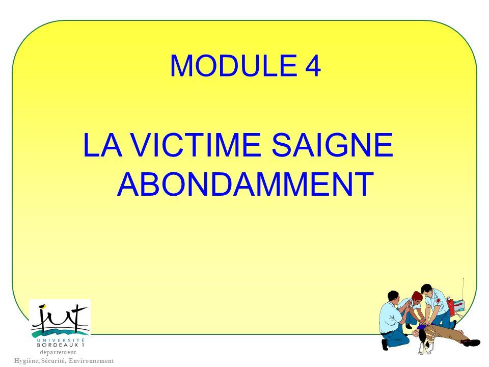 MODULE 4 LA VICTIME SAIGNE ABONDAMMENT