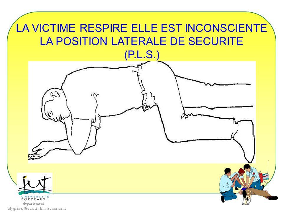 LA VICTIME RESPIRE ELLE EST INCONSCIENTE