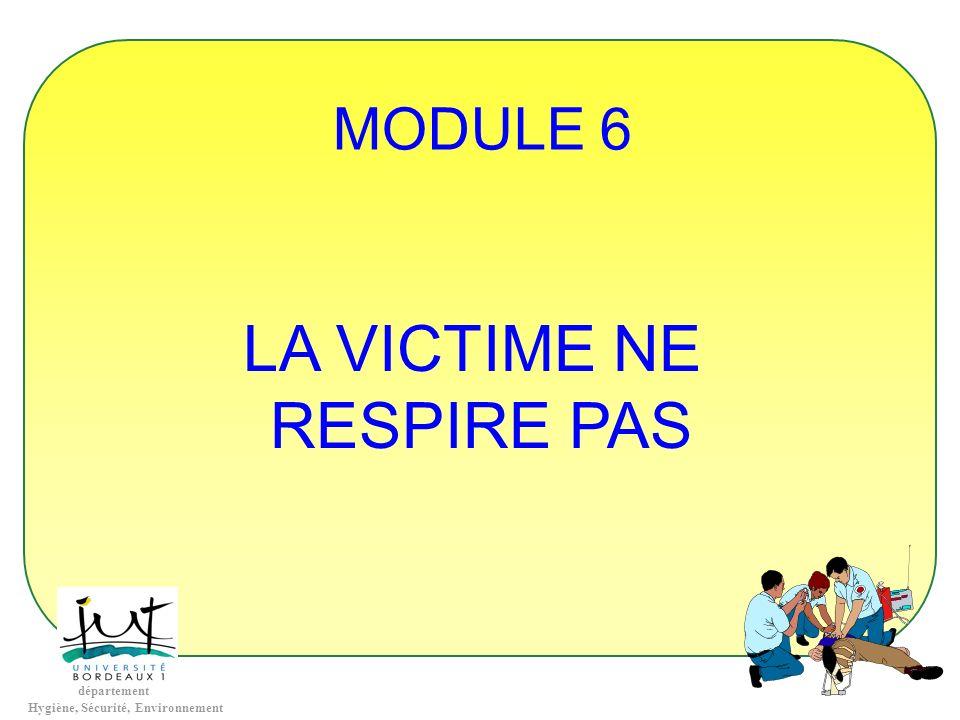 MODULE 6 LA VICTIME NE RESPIRE PAS