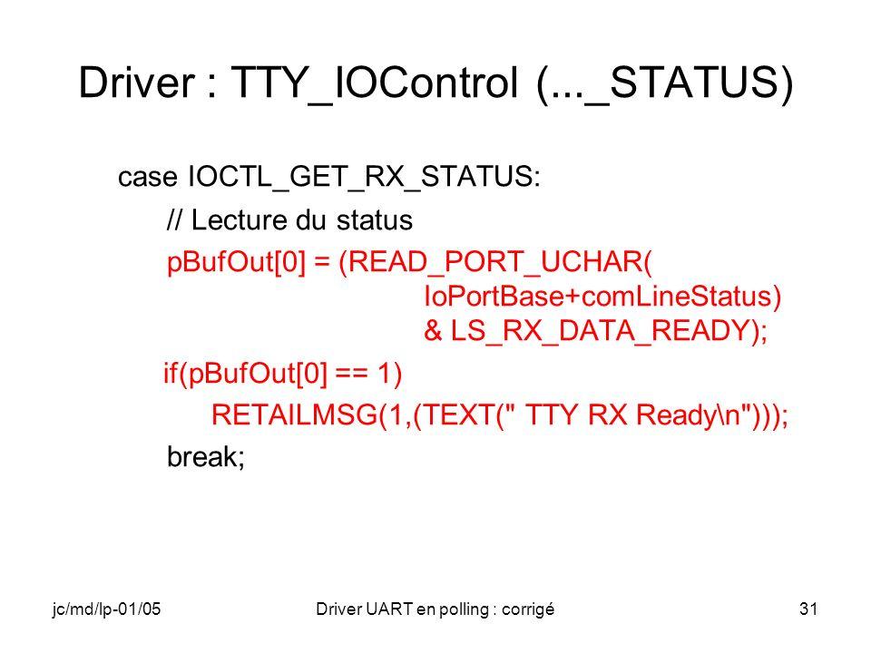 Driver : TTY_IOControl (..._STATUS)