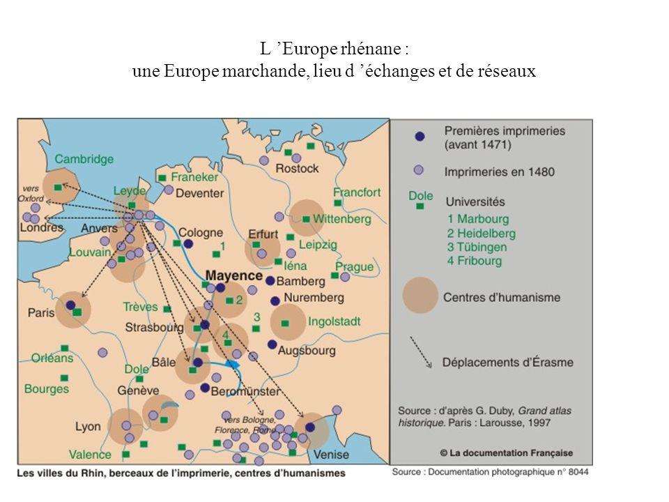 L 'Europe rhénane : une Europe marchande, lieu d 'échanges et de réseaux