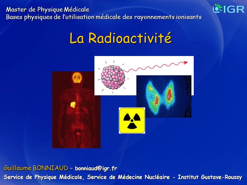 La Radioactivité Master de Physique Médicale