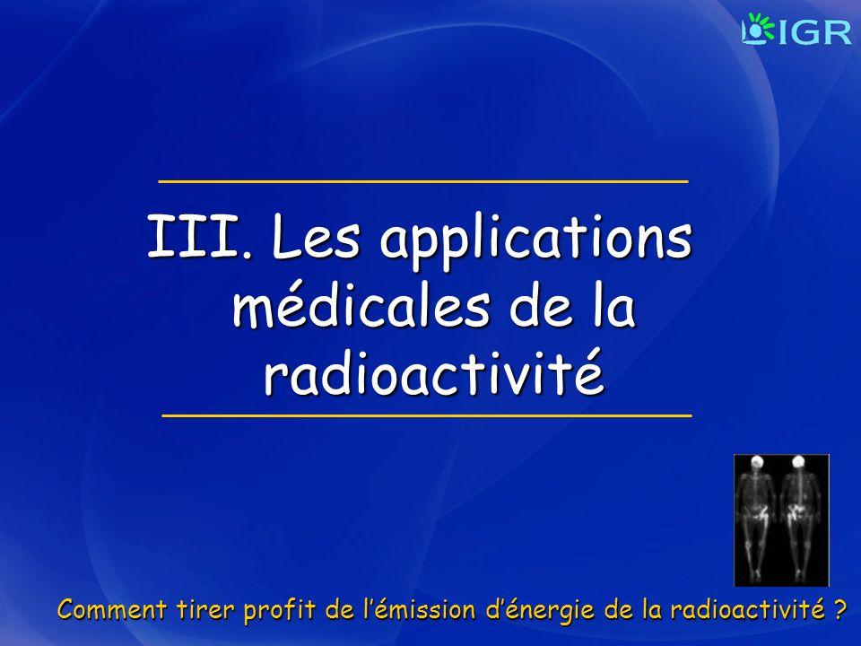 III. Les applications médicales de la radioactivité