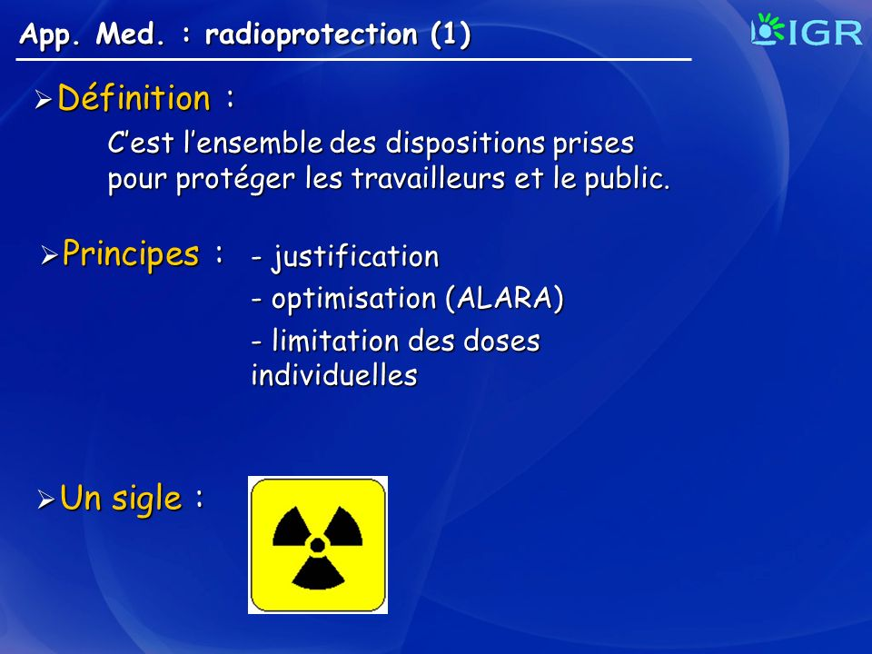 Définition : Principes : Un sigle : App. Med. : radioprotection (1)