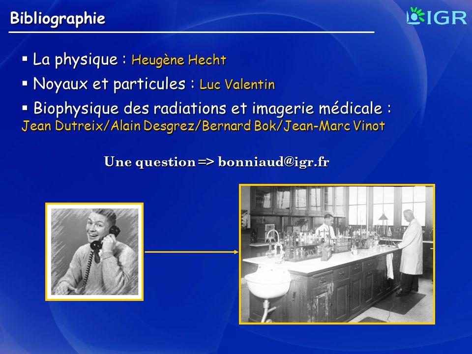 La physique : Heugène Hecht Noyaux et particules : Luc Valentin