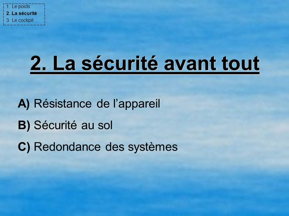 2. La sécurité avant tout A) Résistance de l'appareil