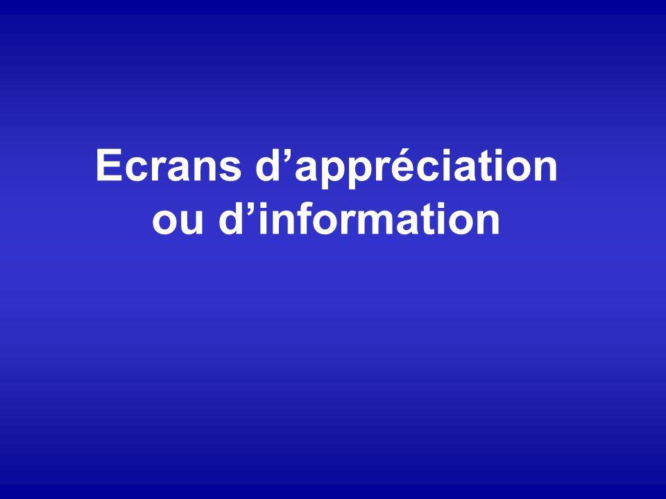 Ecrans d'appréciation ou d'information