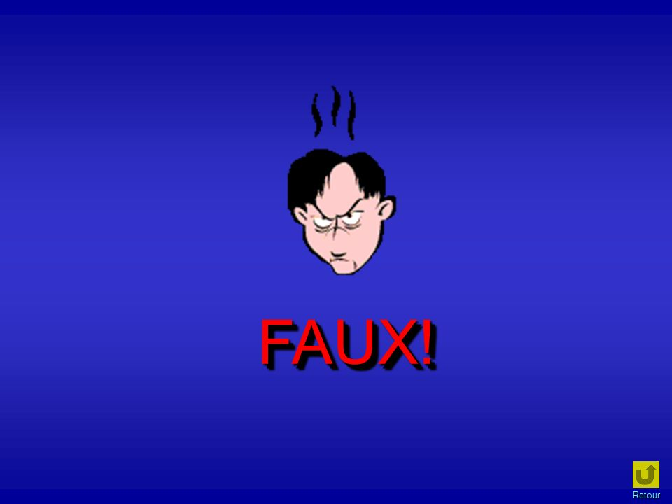 FAUX! Retour