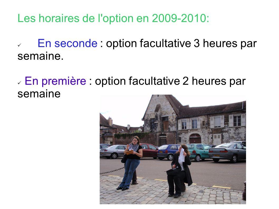 Les horaires de l option en 2009-2010: