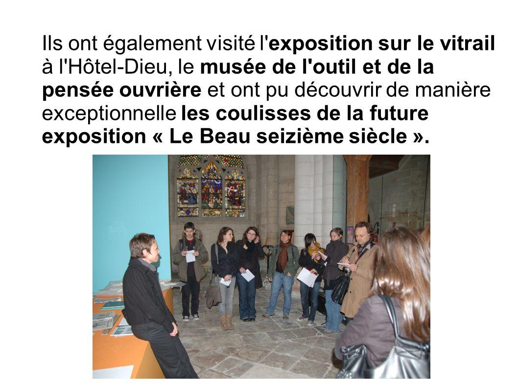 Ils ont également visité l exposition sur le vitrail à l Hôtel-Dieu, le musée de l outil et de la pensée ouvrière et ont pu découvrir de manière exceptionnelle les coulisses de la future exposition « Le Beau seizième siècle ».