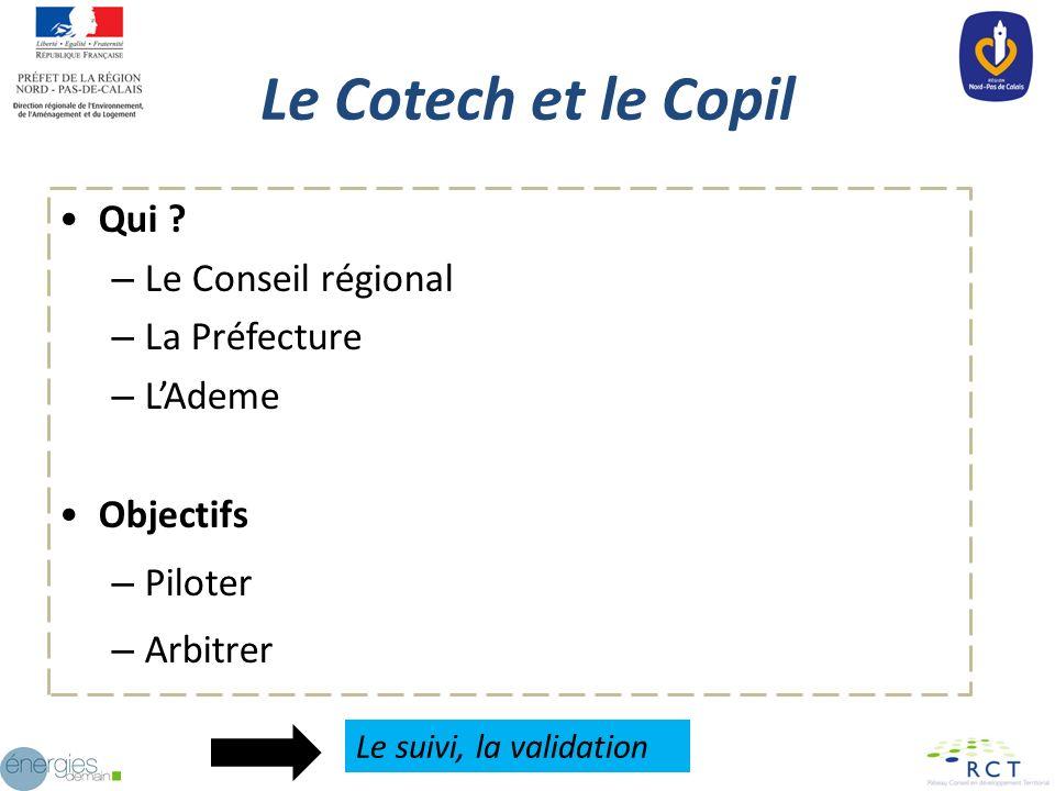Le Cotech et le Copil Qui Le Conseil régional La Préfecture L'Ademe