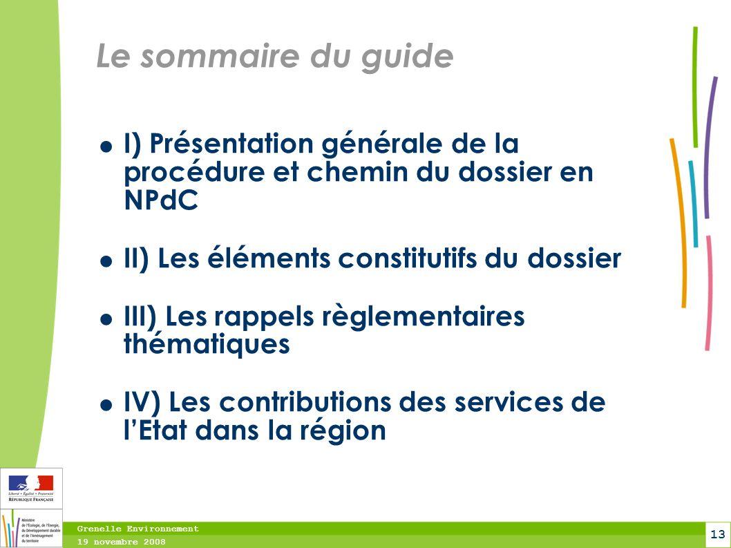 Le sommaire du guide I) Présentation générale de la procédure et chemin du dossier en NPdC. II) Les éléments constitutifs du dossier.