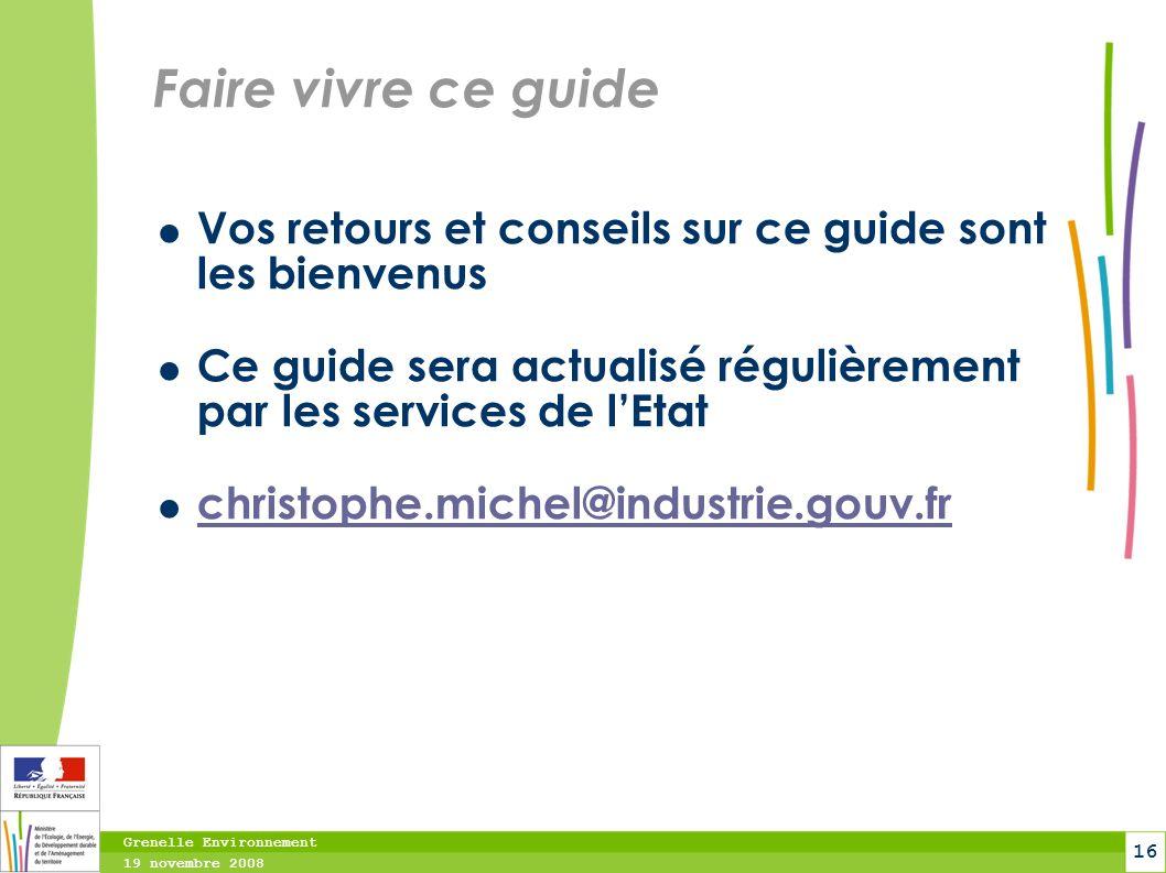 Faire vivre ce guide Vos retours et conseils sur ce guide sont les bienvenus. Ce guide sera actualisé régulièrement par les services de l'Etat.
