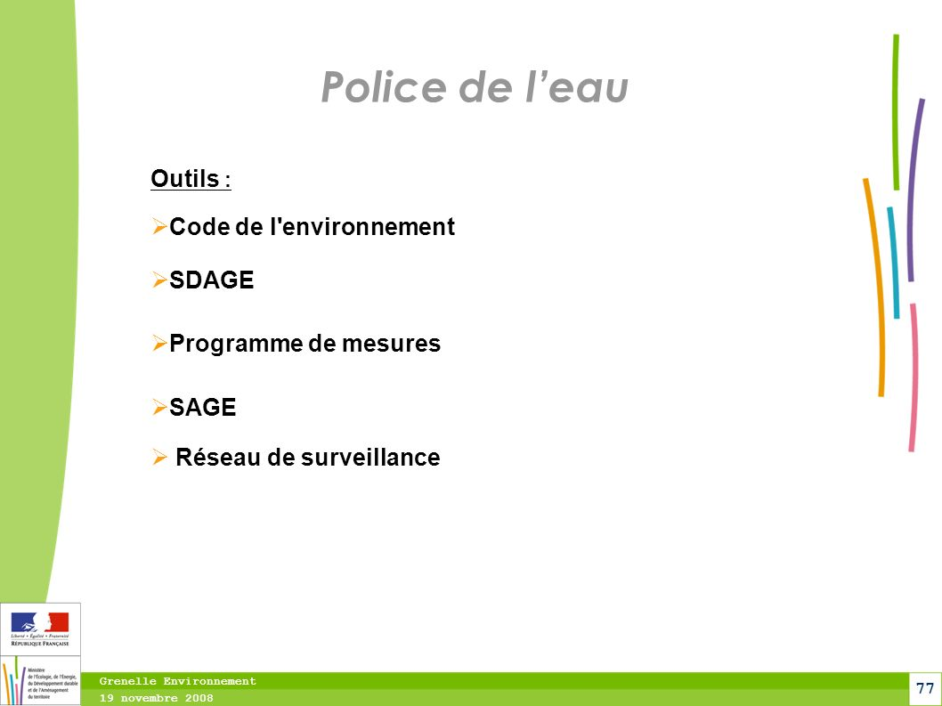 Police de l'eau Outils : Code de l environnement SDAGE