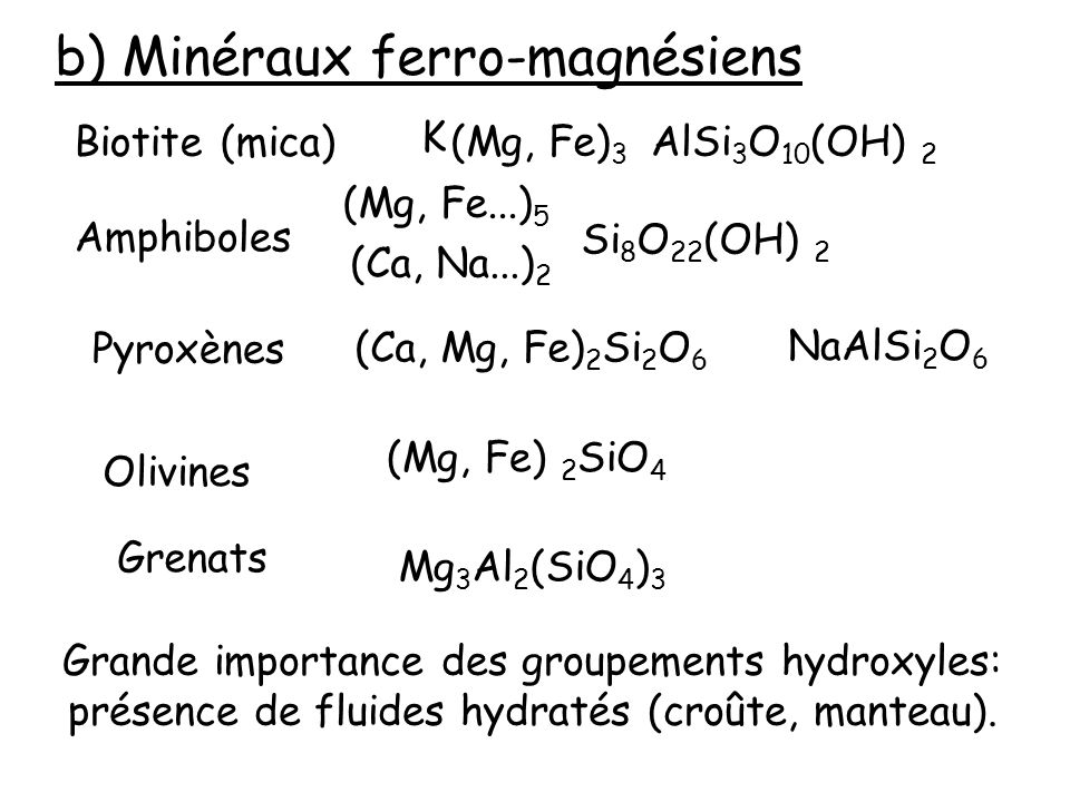 b) Minéraux ferro-magnésiens
