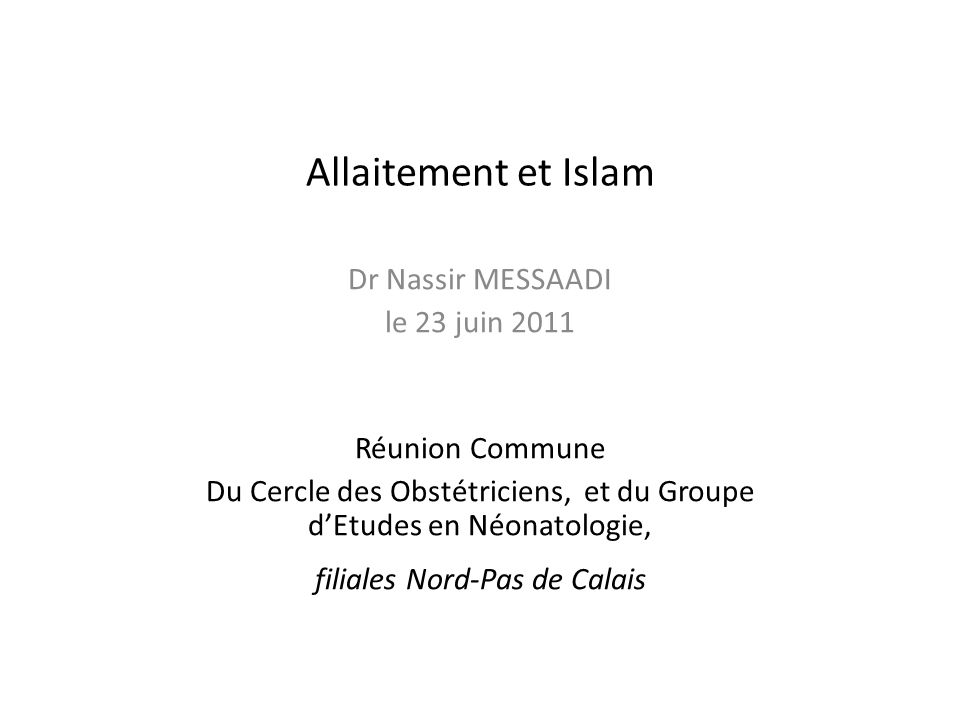 Allaitement et Islam Dr Nassir MESSAADI le 23 juin 2011