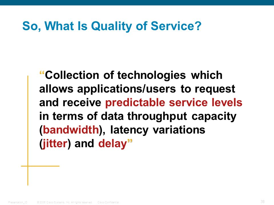 So, What Is Quality of Service