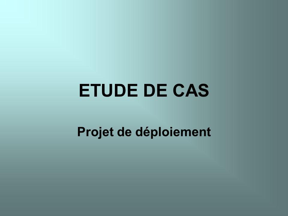 ETUDE DE CAS Projet de déploiement