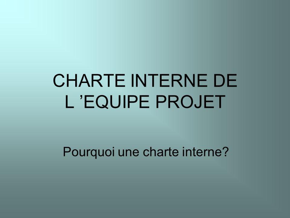 CHARTE INTERNE DE L 'EQUIPE PROJET
