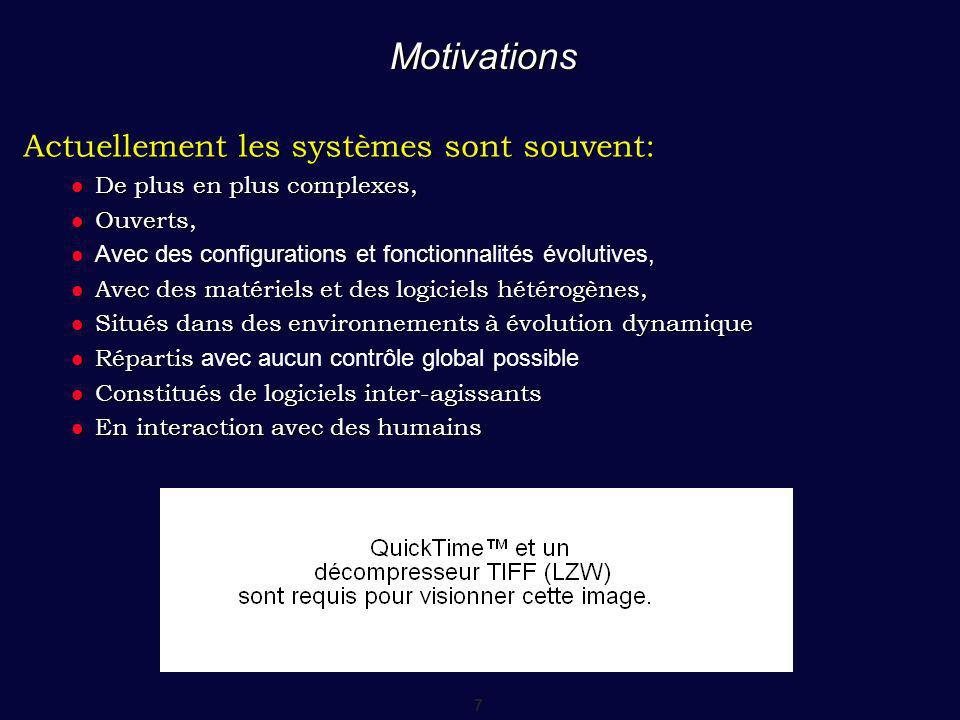 Motivations Actuellement les systèmes sont souvent: