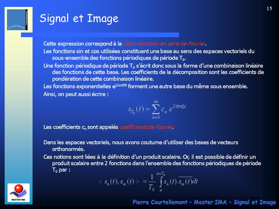Cette expression correspond à la décomposition en série de Fourier.