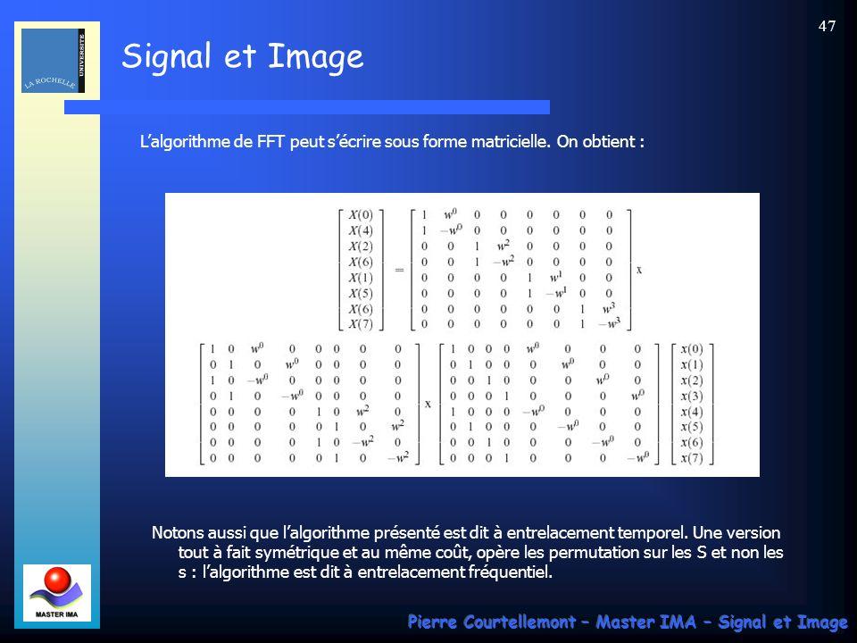 L'algorithme de FFT peut s'écrire sous forme matricielle. On obtient :